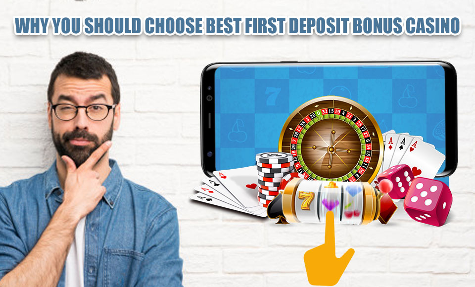 Best First Deposit Bonus Casino